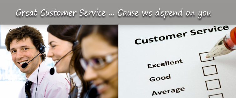 Great customer service because you depend on us